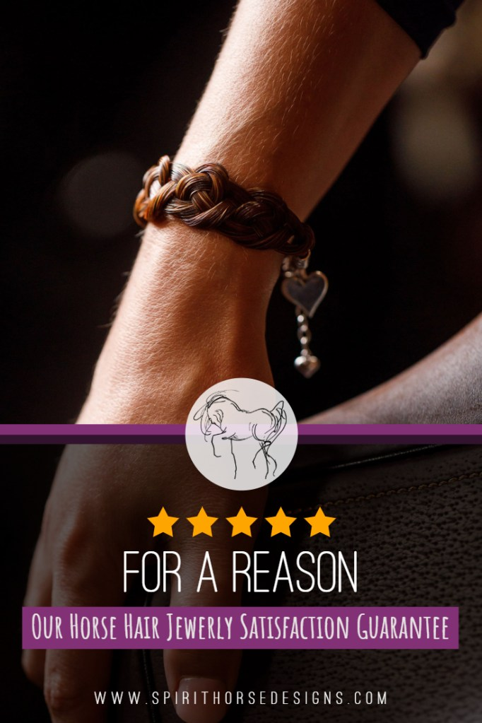 Five Stars For A Reason - Spirithorse Designs 100% Satisfaction Horse Hair Jewelry Guarantee