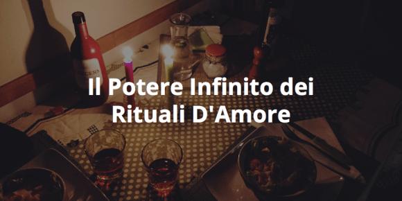 Il potere infinito dei rituali d'amore