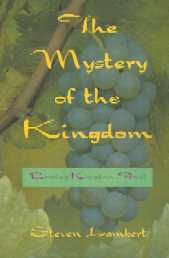 Mystery of the Kingdom, ISBN:1887915028, by Dr. Steven Lambert