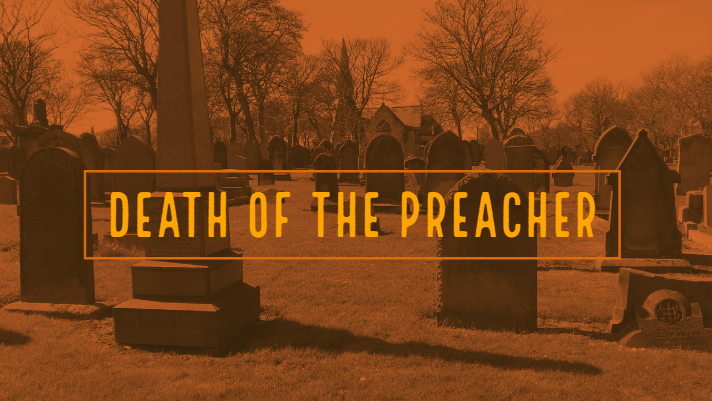 OBITUARY: Death of the Preacher | Spirit Life Magazine