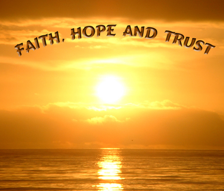 http://www.spiritual-happiness.com/faith-hope-trust.jpg