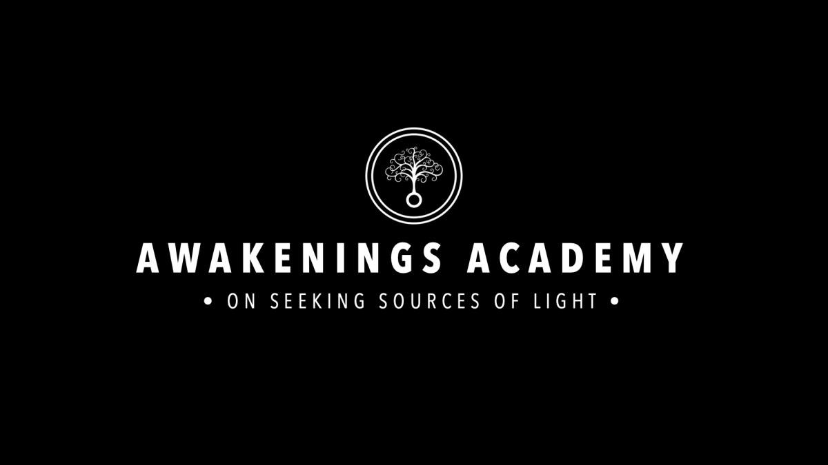 Awakenings Academy : The Necessity of Seeking Sources of Light