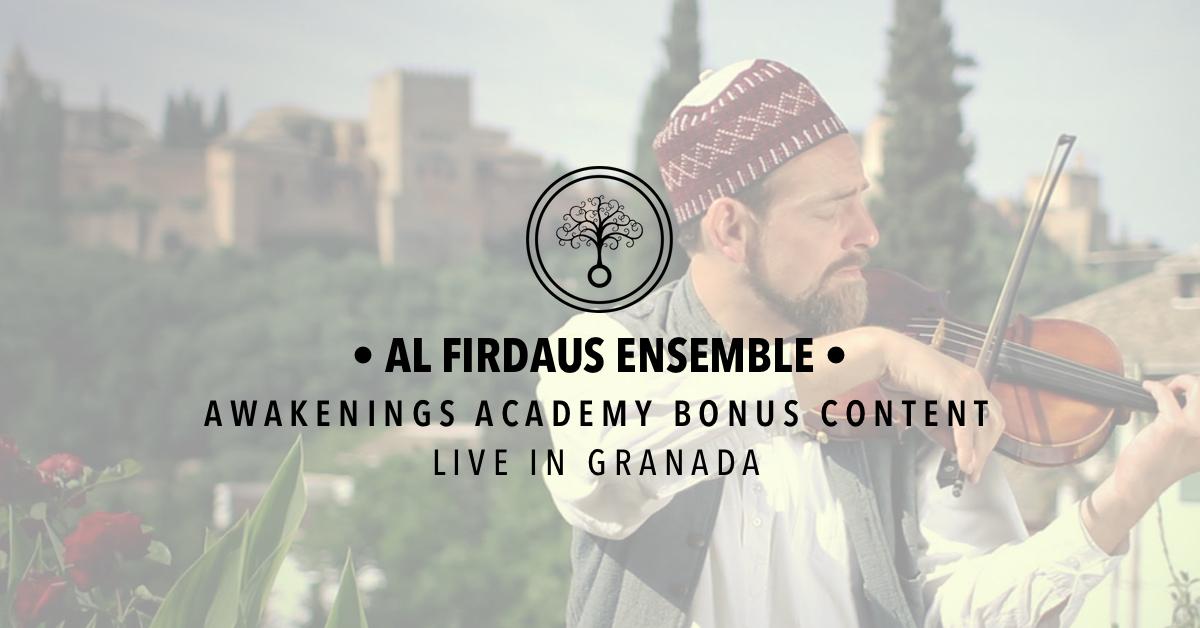 Awakenings Academy Bonus Content : Al Firdaus Ensemble Live in Granada
