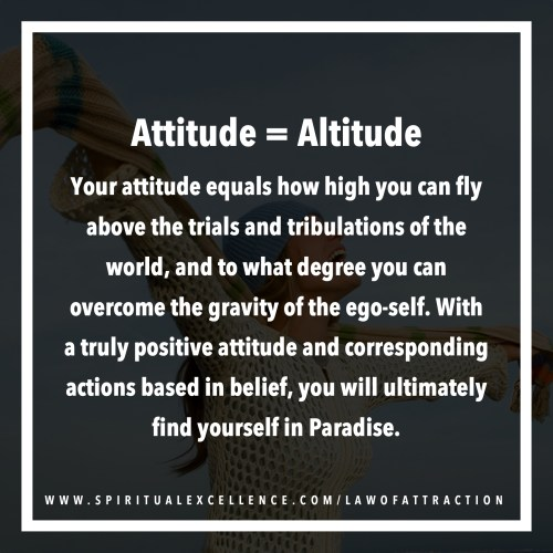 Islam and the Law of Attraction — Your Attitude = Your Altitude