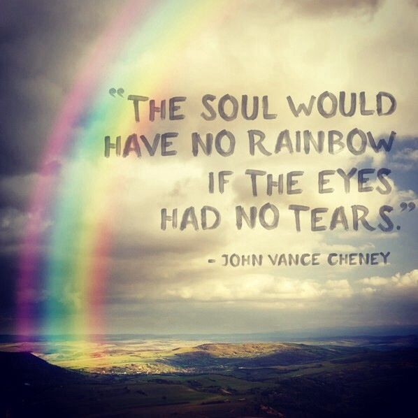 The soul would have no rainbow… – Spiritual Smoothies