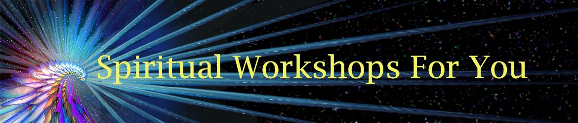 Spiritual Workshops For You