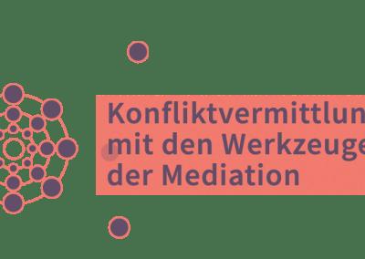 Konfliktvermittlung mit den Werkzeugen der Mediation