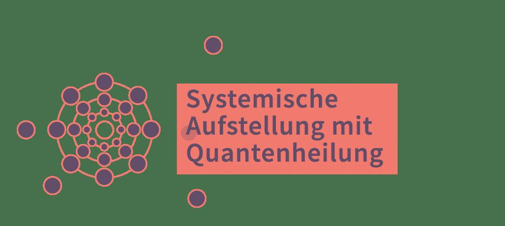Systemische Aufstellung mit Quantenheilung