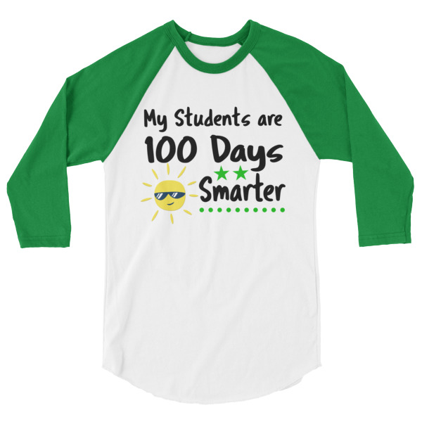My Students are 100 Days Smarter T-Shirt 3/4 sleeve raglan shirt