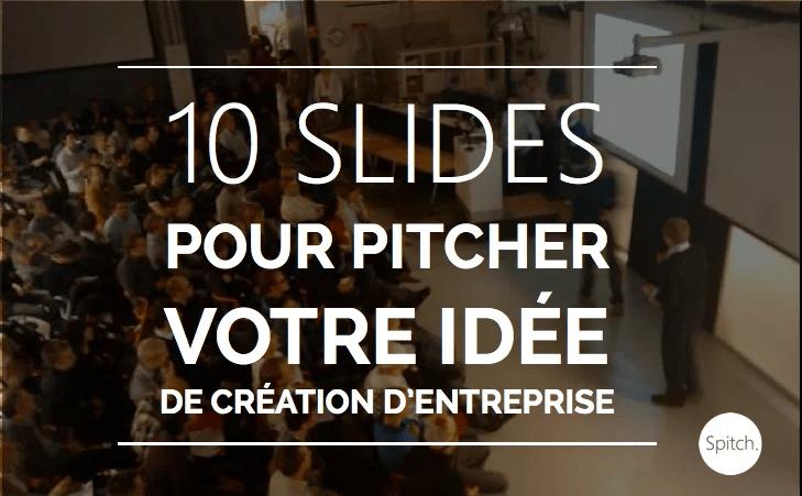 10 slides powerpoint pour pitcher votre ide de cration dentreprise  Spitch Consulting
