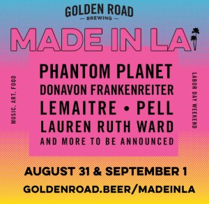 Golden Road Brewing's Made In LA Festival @ Golden Road   Los Angeles   California   United States
