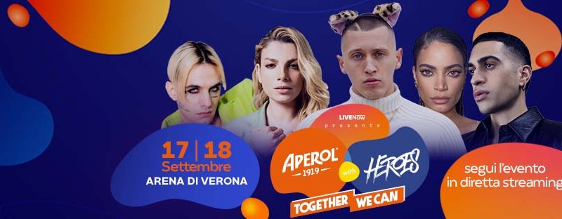 Aperol with Heroes – Together we can, il 17 e 18 settembre 2021 in Arena di Verona!