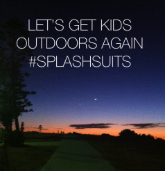Let's get kids outdoors again #splashsuits outdoor play is essential for every child