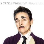 Homeland by Laurie Anderson out now