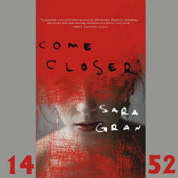 come closer, by sara gran