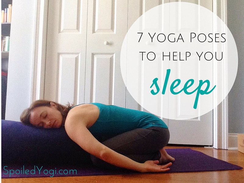 7 Yoga Poses to Help You Sleep | This sequence is designed especially for pregnant and new mamas to help them get a better night's sleep. | SepoiledYogi.com