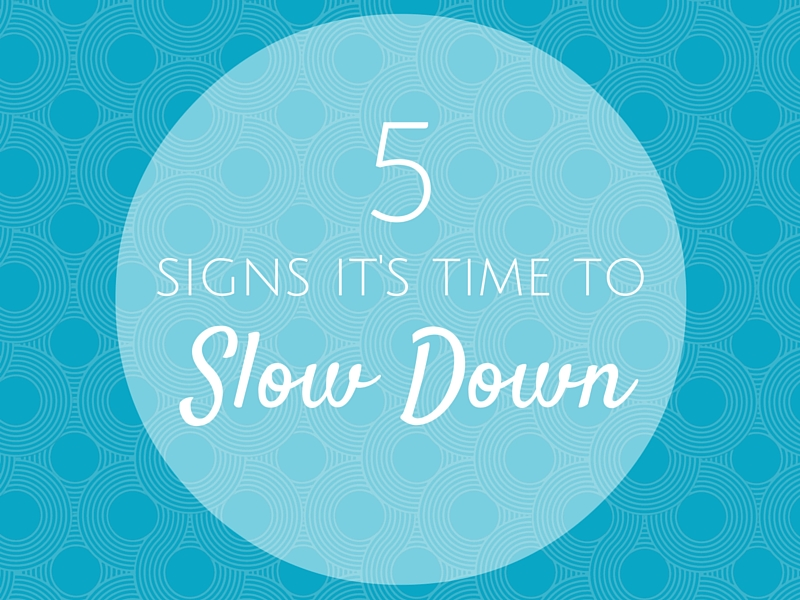 5 Signs You Need to Slow Down | Mindful Parenting | SpoiledYogi.com