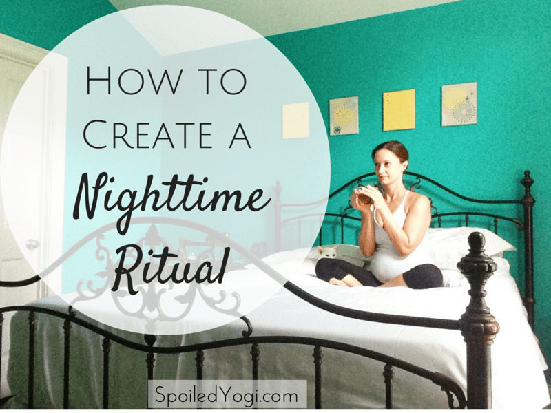 How to Start a Nighttime Ritual | SpoiledYogi.com