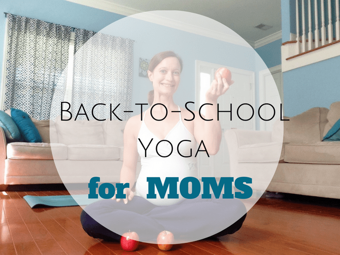 Back-to-School Yoga for Moms | SpoiledYogi.com