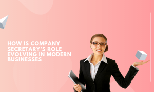 How Is Company Secretary's Role Evolving In Modern Businesses
