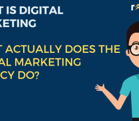 What is Digital Marketing and What Actually Does The Digital Marketing Agency Do?