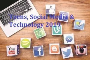 Teens, Social Media & Technology 2019
