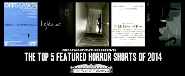 Top 5 Horror Shorts of 2014 from The Year of Halloween. I've only seen one. Must watch the rest.