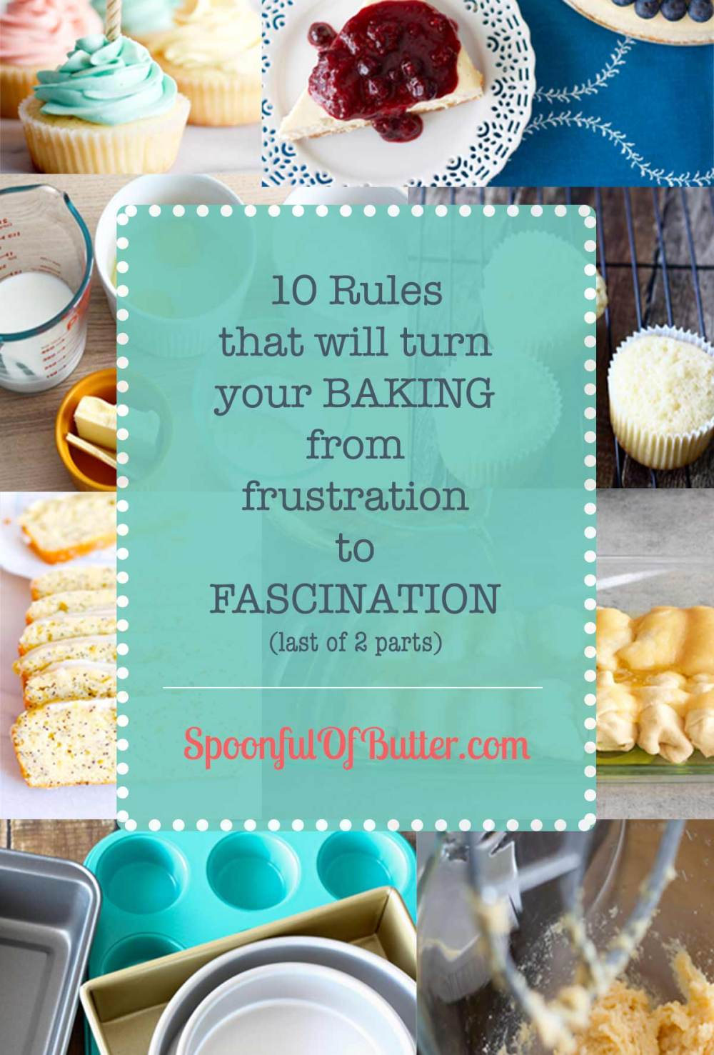 10 Rules That Will Turn Your Baking from Frustration to Fascination (last of 2 parts)