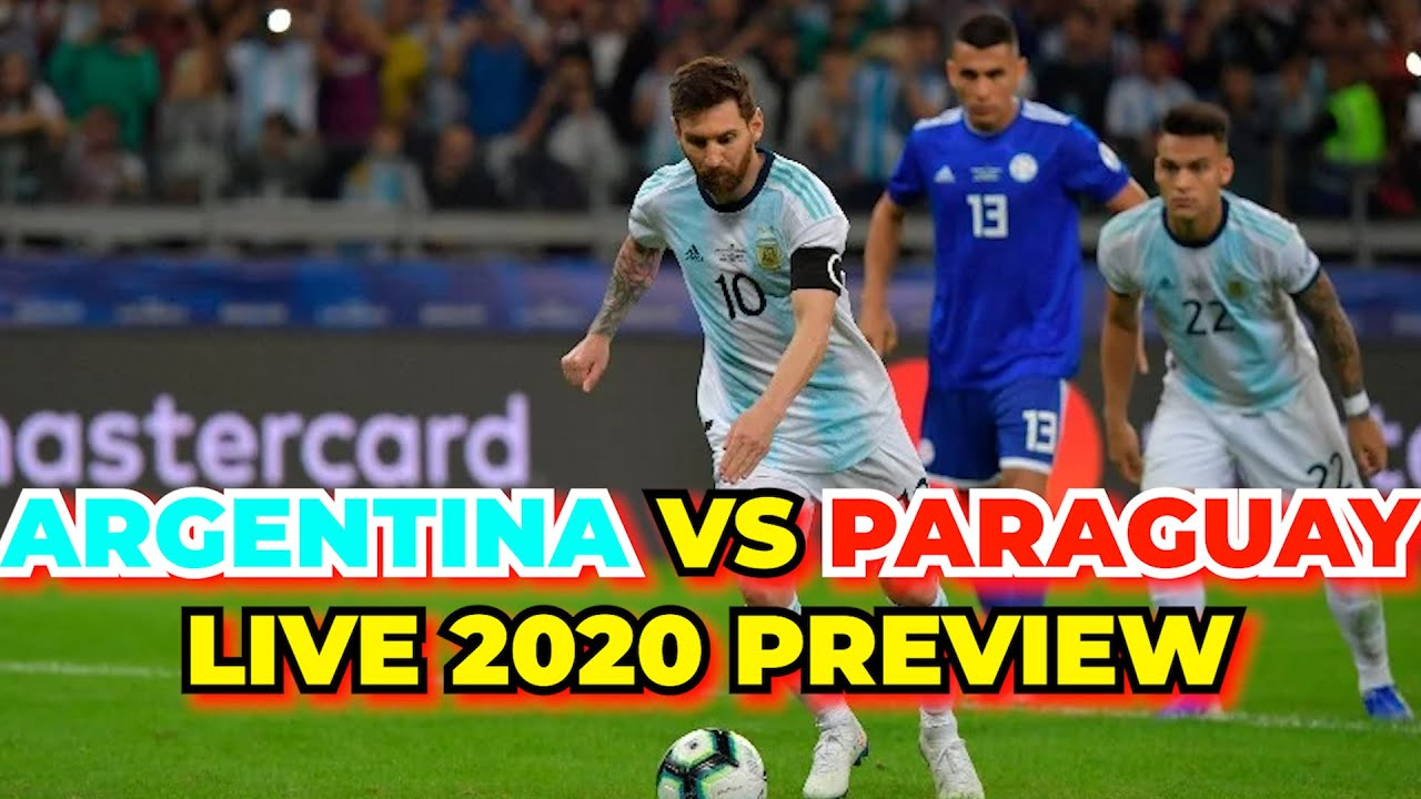 Argentina vs Paraguay Live 2020 Match Preview In The FIFA World Cup 2022 Qualifiers And H2H Stats