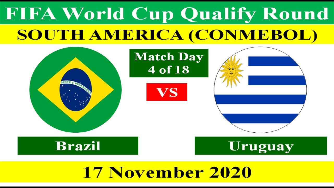 Brazil vs Uruguay on 17 November 2020 of FIFA World Cup 2022 South America Qualification Match Day-4