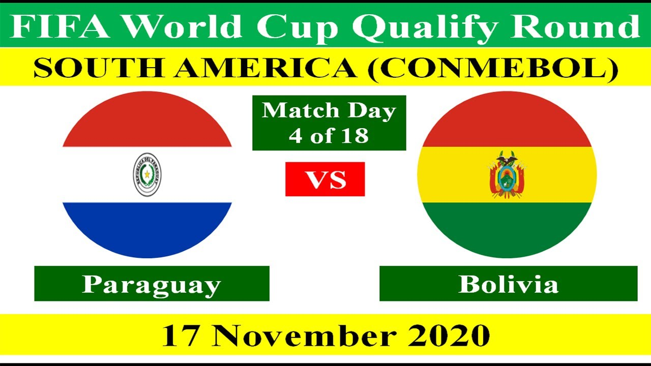 Paraguay vs Bolivia on 17 November 2020 of FIFA World Cup 2022 South America Qualification.