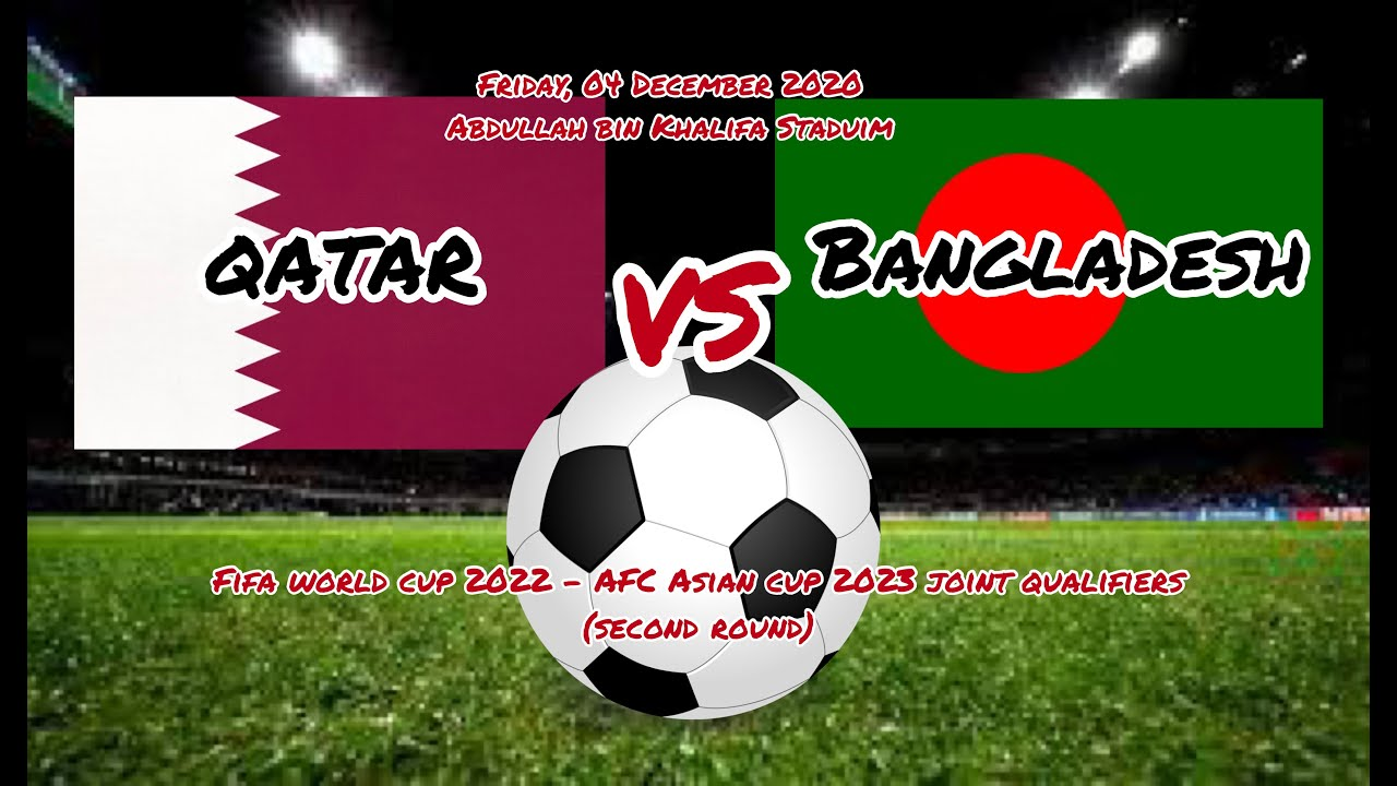 Qatar vs Bangladesh - 04 December 2020 | FIFA World Cup 2022 - AFC Asian Cup 2023 Joint Qualifiers