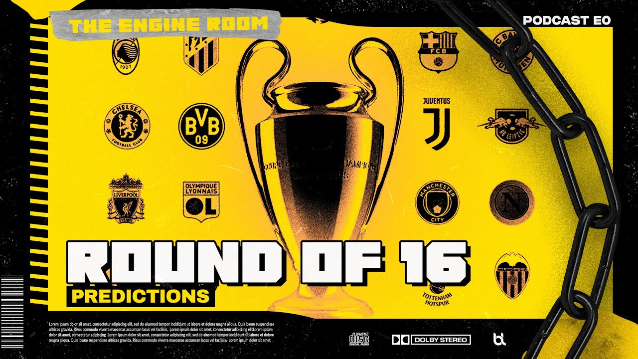 UEFA Champions League Round of 16 Predictions! | The Engine Room Podcast