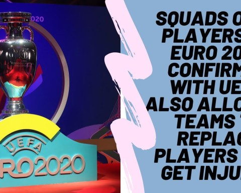 Squads of 26 players at Euro 2020 CONFIRMED with UEFA also allowing teams to replace players who get