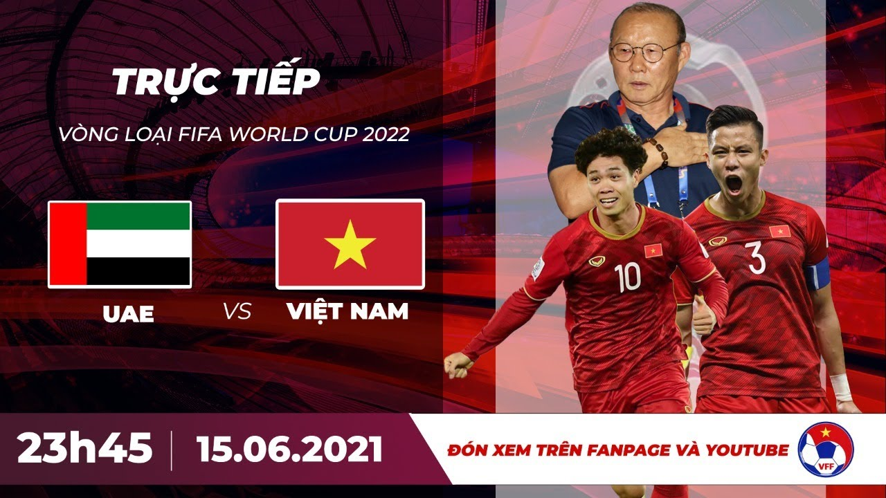 ? Tr?c ti?p | UAE - Vi?t Nam | Vòng lo?i World Cup 2022 | VFF Channel