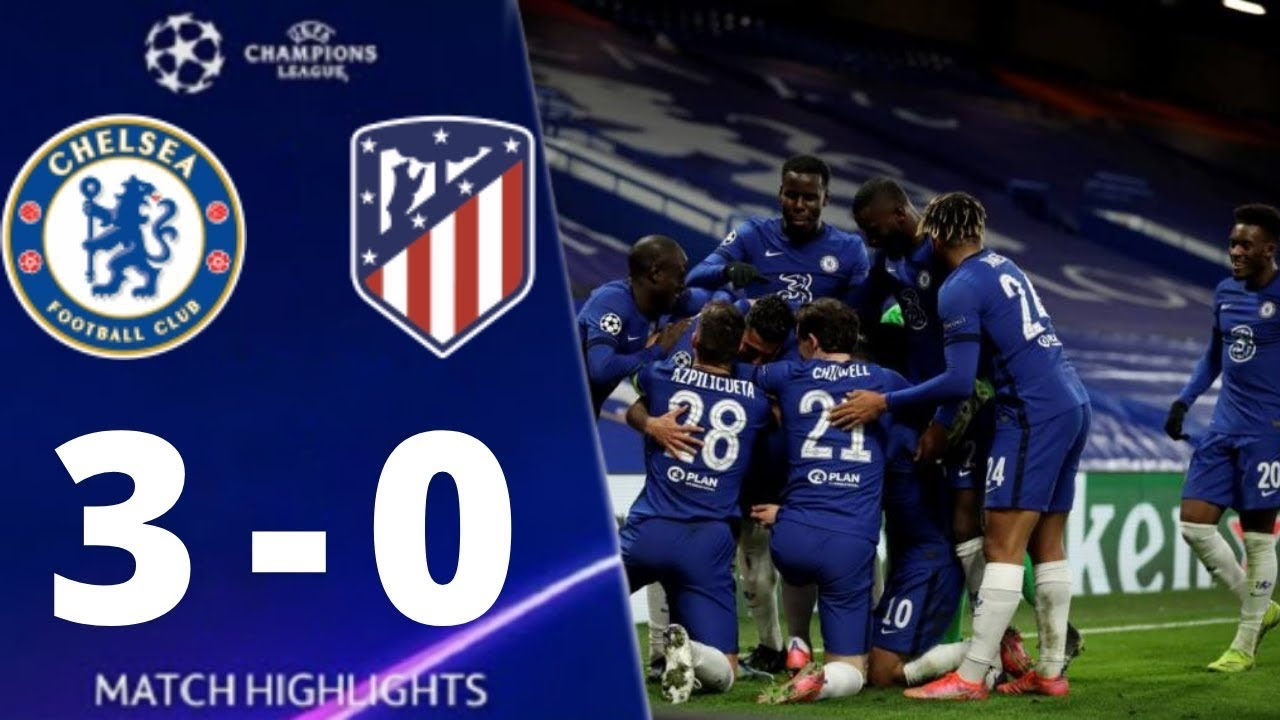 Chelsea vs Atletico Madrid 3-0 UEFA Champions League 2021All Goal And Extended Highlights