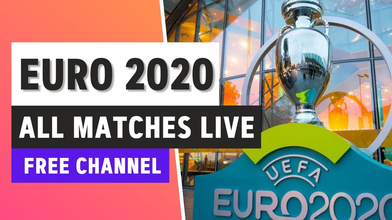 EURO 2020 LIVE STREAM ?? FREE CHANNEL to watch ALL UEFA Euro 2021 matches live ? 100% LEGAL