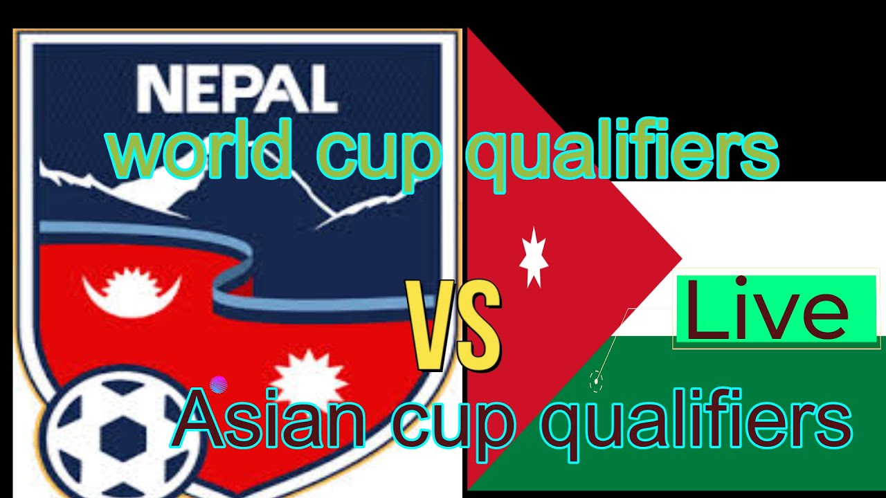 Live    Nepal Vs Jordan      Fifa World Cup 2022 And Asian Qualifier  - Ground B