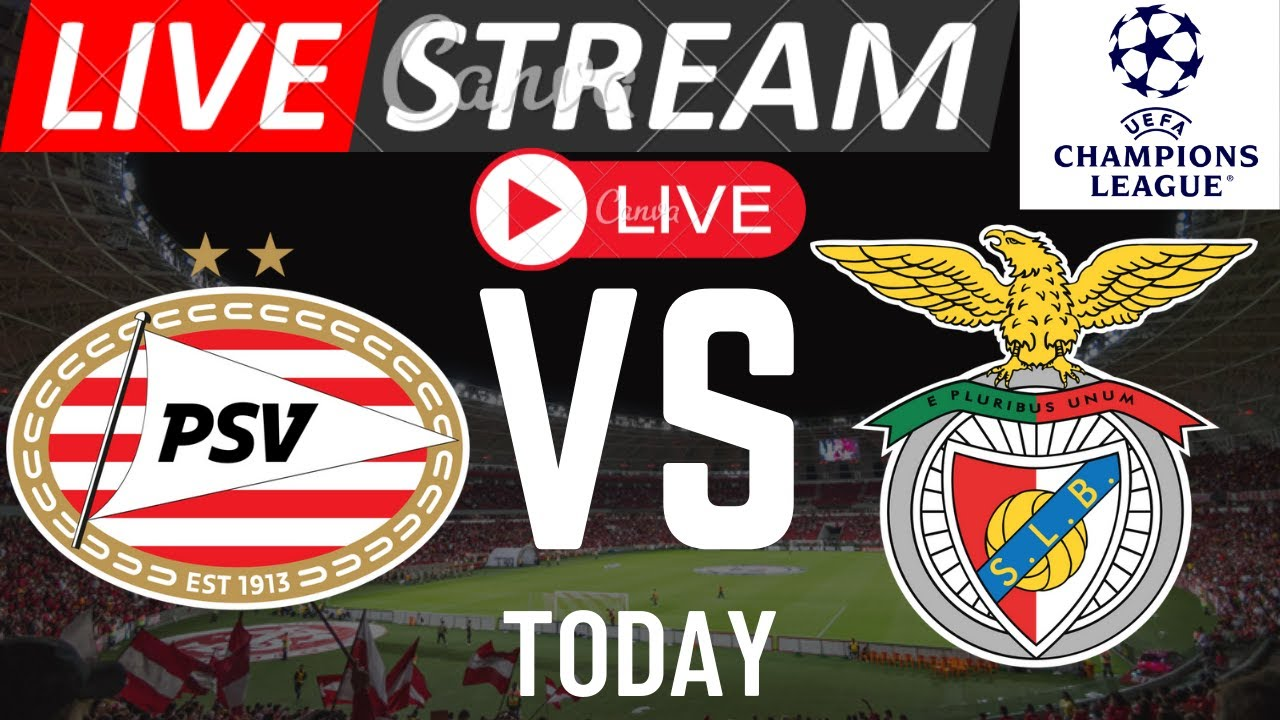 (LIVE) ?PSV Eindhoven vs Benfica Live streaming   UEFA Champions League 2021 Live ?