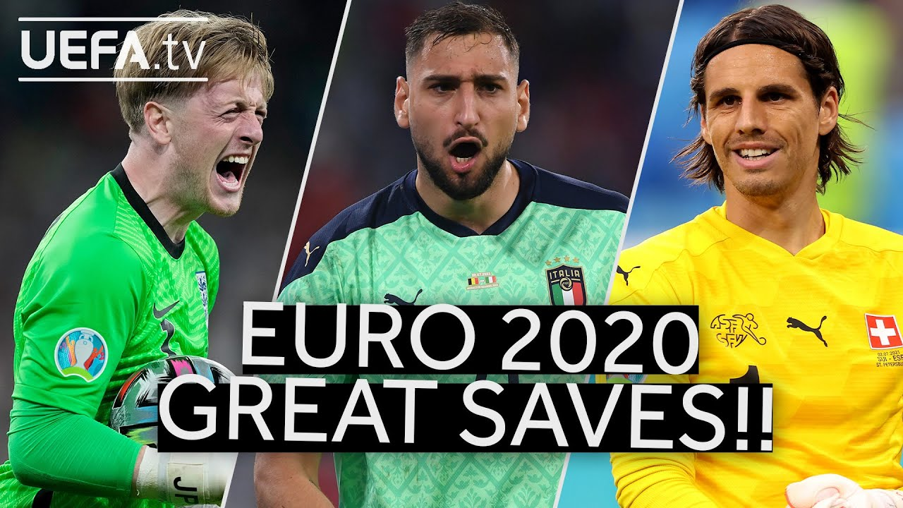 PICKFORD, DONNARUMMA, SOMMER   Great EURO 2020 SAVES!!