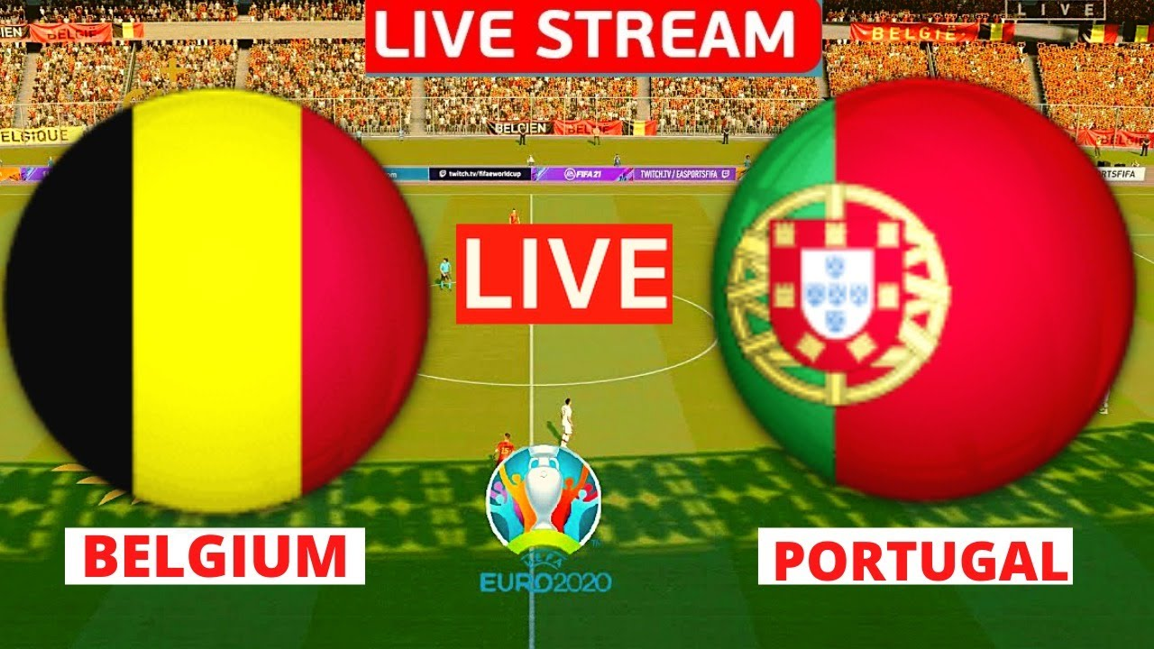 Belgium vs Portugal Live Stream UEFA Euro 2020 Knockout Football Match Today LIVE Streaming Now 2021