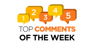 Top Comments of the Week (07/21)