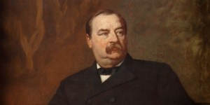 Grover Cleveland – A Tale of Two Presidents