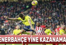 Fenerbahçe yine kazanamadı