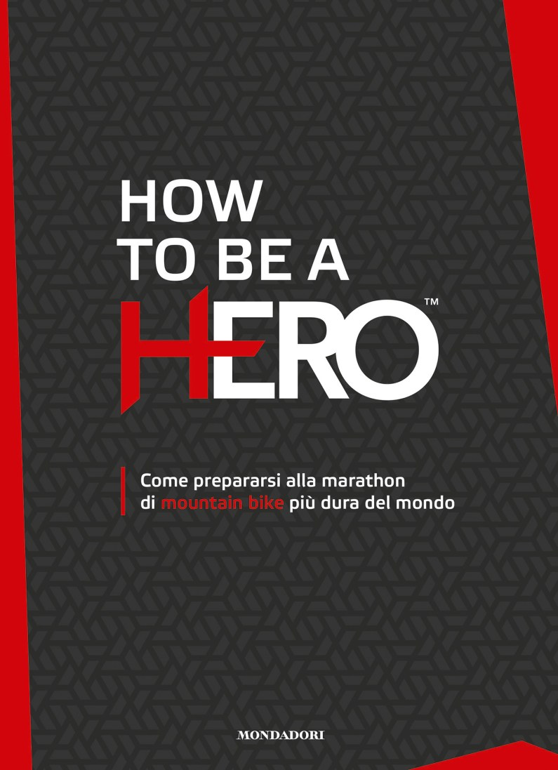How to be a HERO, come vincere la gara più dura di MTB