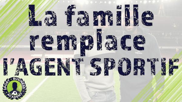 famille pour remplacer l'agent sportif