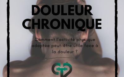 Article 6 : Douleurs et douleurs chroniques, ce que l'activité physique adaptée peut faire pour vous !