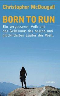 born-to-run-buch-ein-vergessenes-volk-und-das-geheimnis-der-besten-und-gluecklichsten-laeufer-der-welt