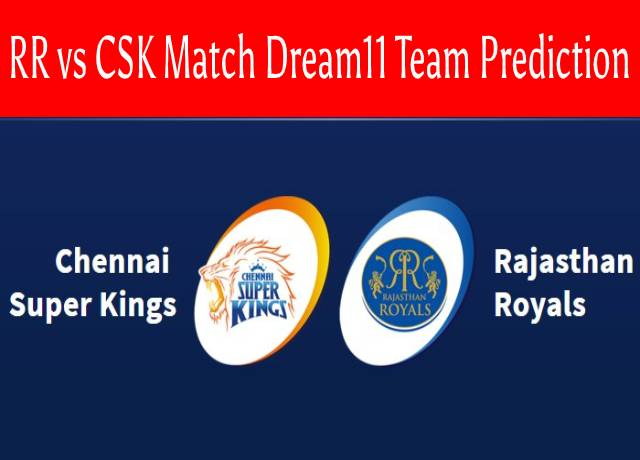 RR vs CSK 4th Match Dream11 Team Prediction and Fantasy Playing Tips