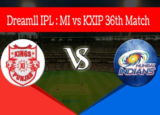 Dream11 IPL : MI vs KXIP 36th match live streaming & score